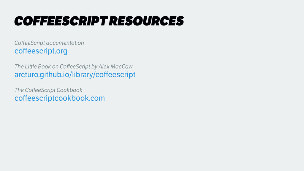 COFFEESCRIPT RESOURCES CoffeeScript documentatio...