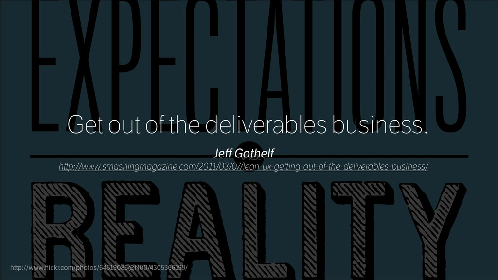 Get out of the deliverables business. h p://www...
