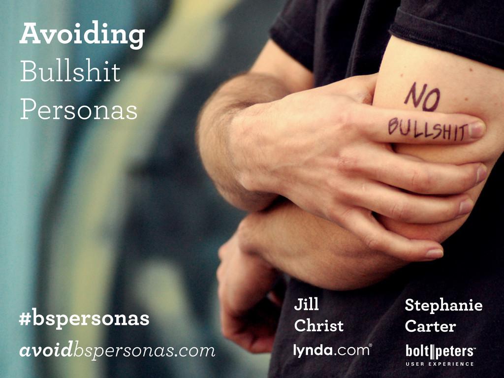 Avoiding Bullshit Personas avoidbspersonas.com ...