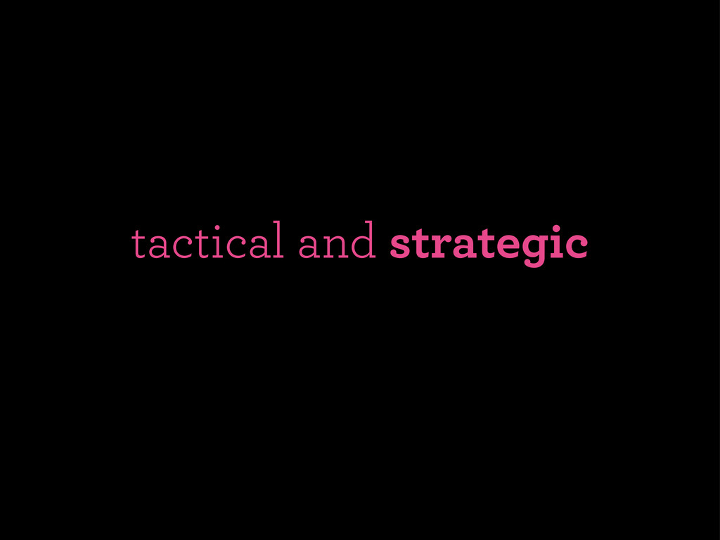tactical and strategic