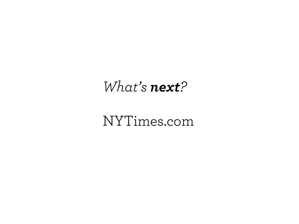 NYTimes.com What's next?
