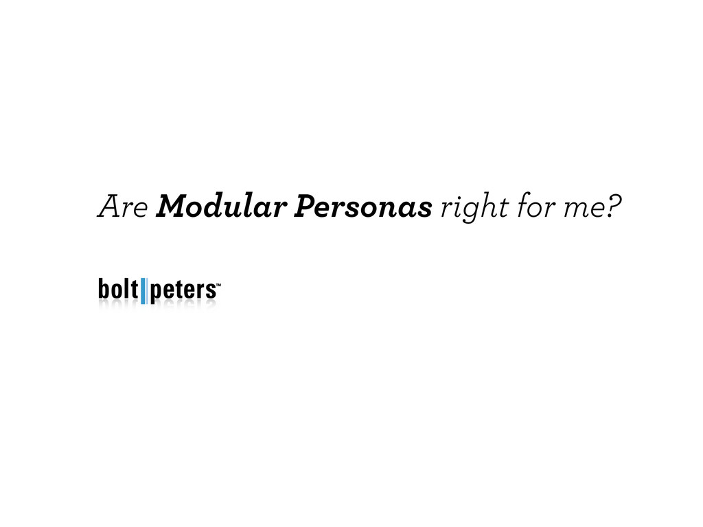 Are Modular Personas right for me?