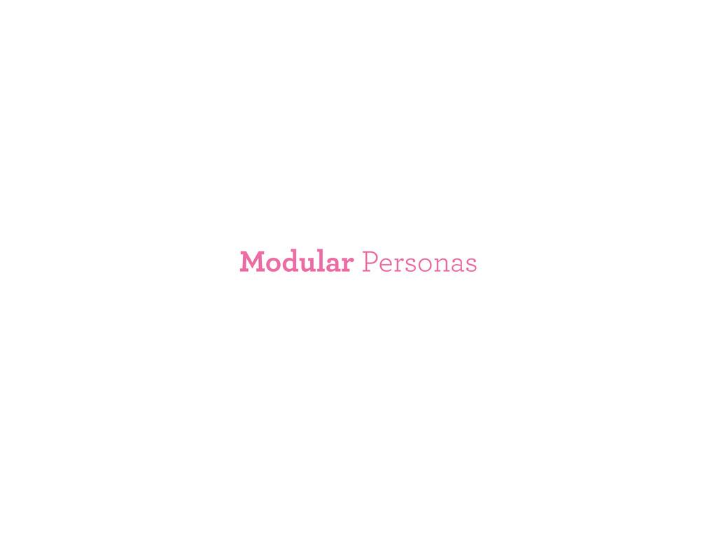Modular Personas