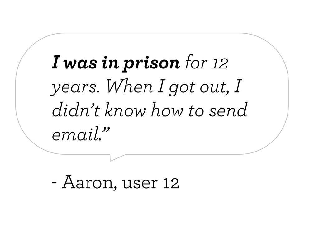 I was in prison for 12 years. When I got out, I...
