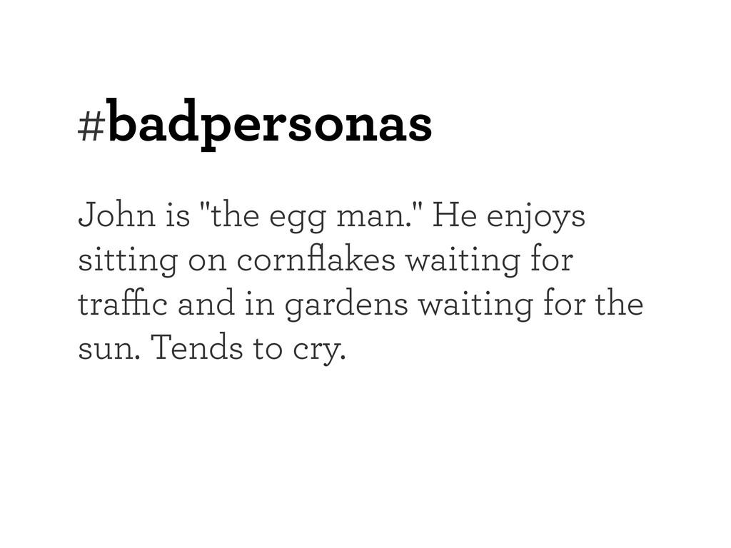 """John is """"the egg man."""" He enjoys sitting on cor..."""