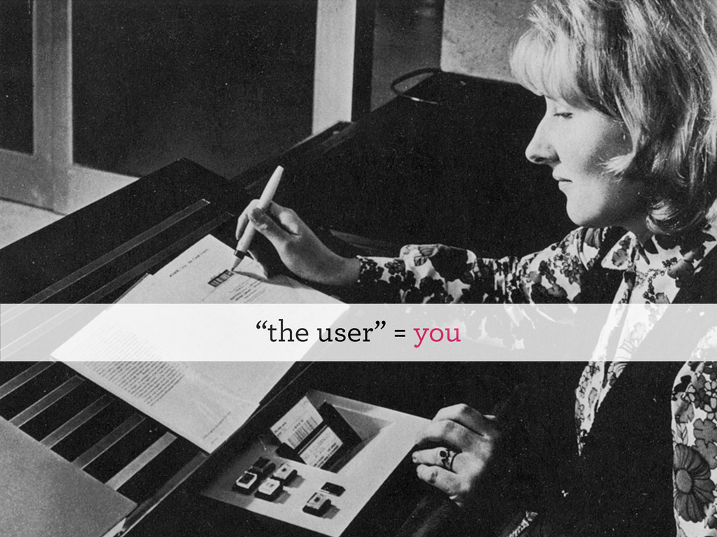 """""""the user"""" = you"""
