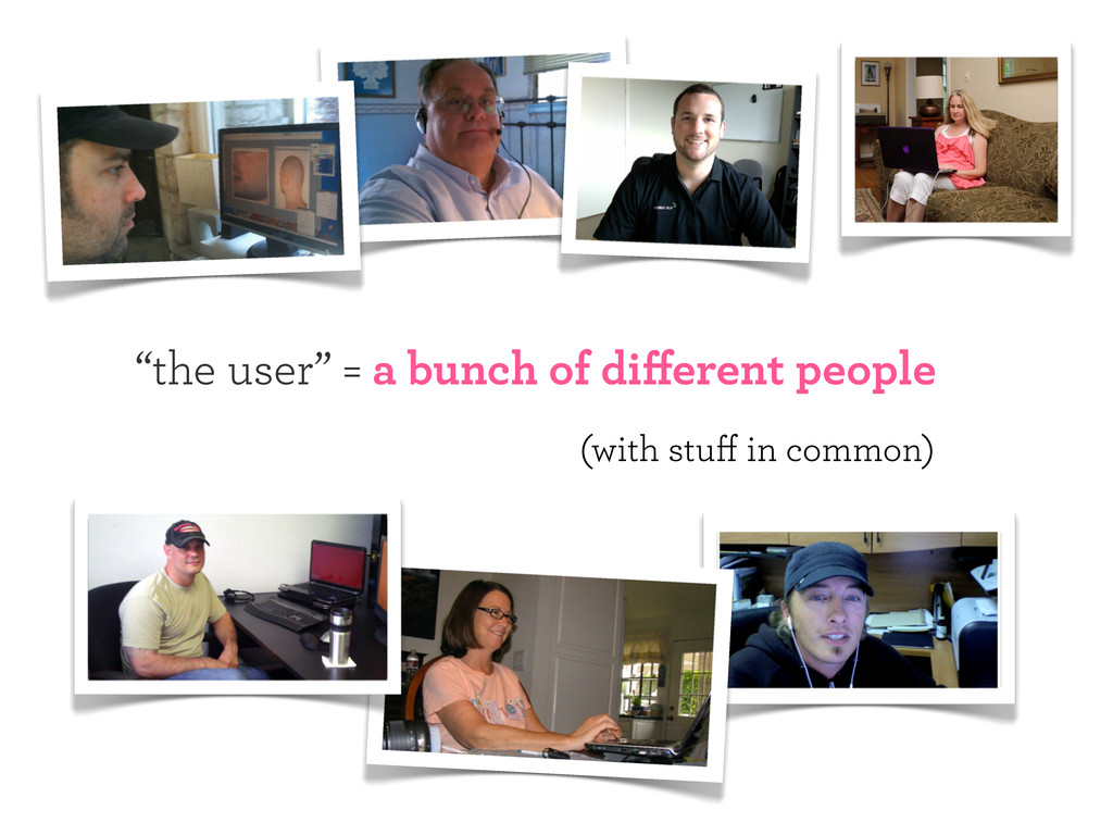 """""""the user"""" = a bunch of different people (with s..."""
