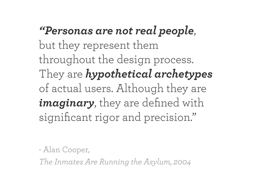 """Personas are not real people, but they represe..."