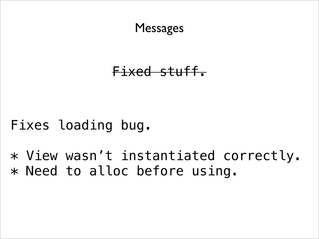 Messages Fixed stuff. Fixes loading bug. * View...
