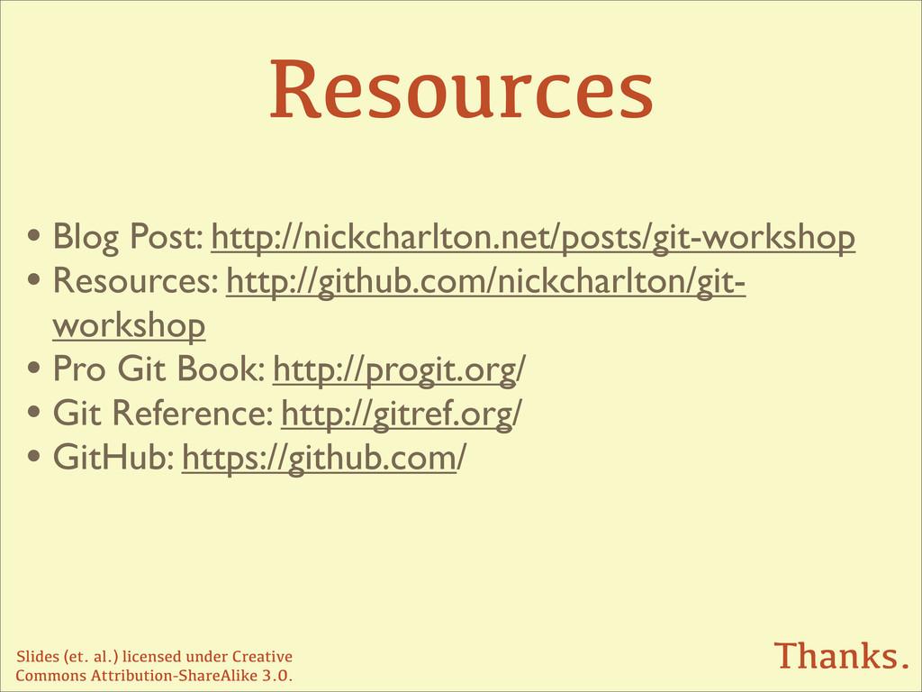 Resources Slides (et. al.) licensed under Creat...