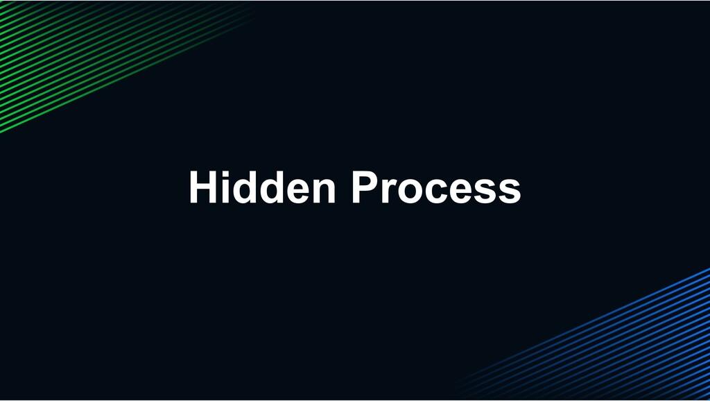Hidden Process
