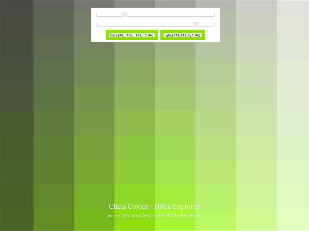 Chris Coyier - HSLa Explorer css-tricks.com/exa...
