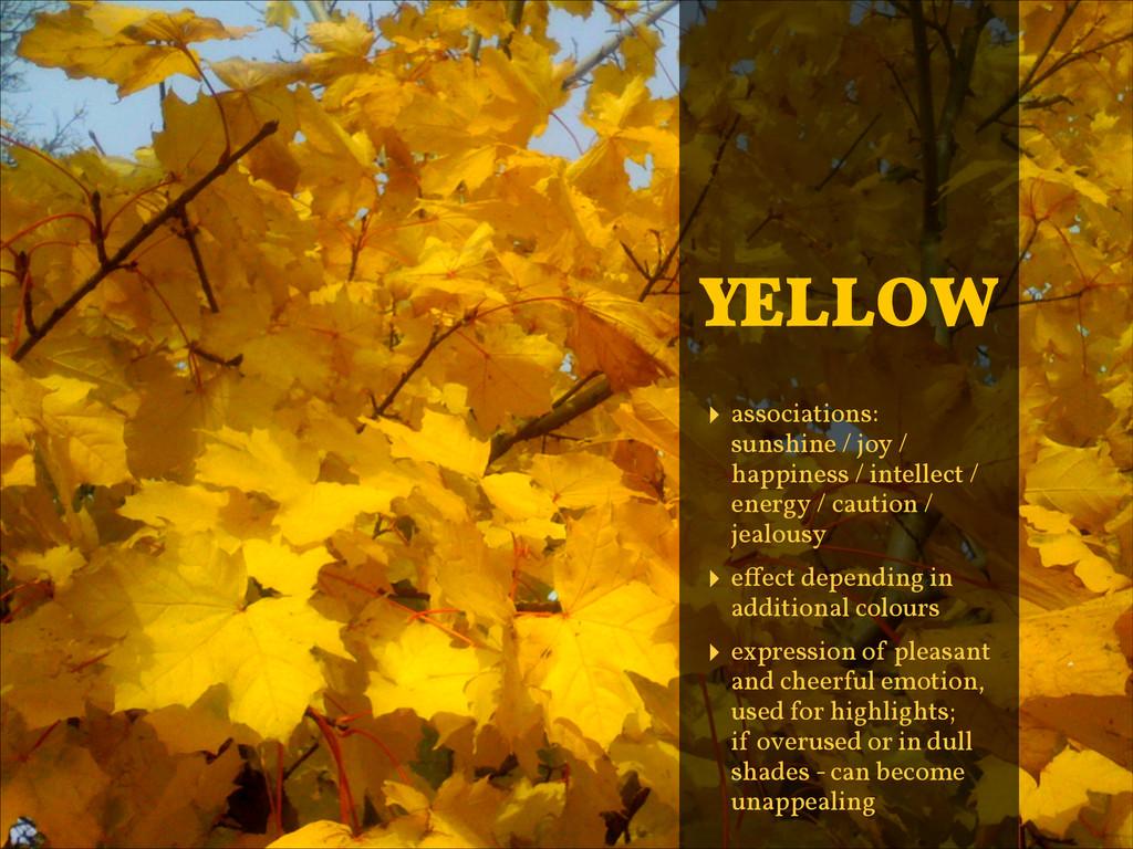 ‣ associations: sunshine / joy / happiness / i...
