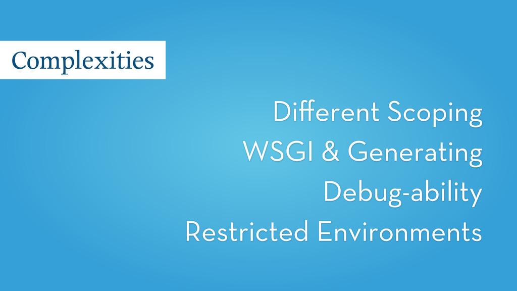 Different Scoping WSGI & Generating Debug-abilit...