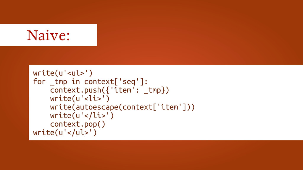 Naive: write(u'<ul>') for _tmp in context['seq'...