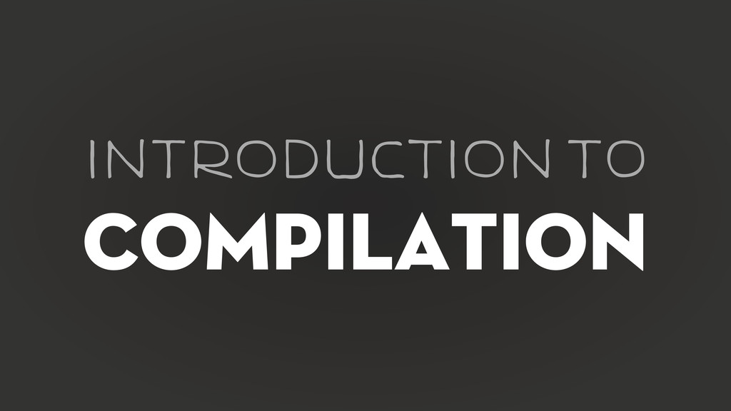 COMPILATION INtRoDUCTIoN tO