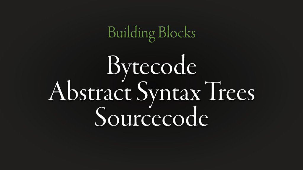Bytecode Abstract Syntax Trees Sourcecode Build...
