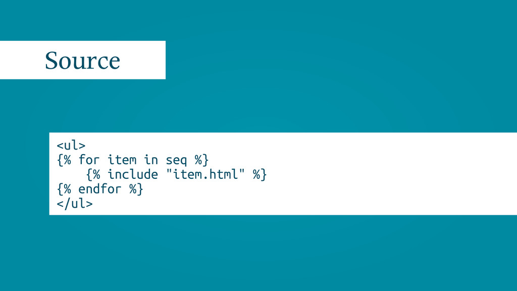 """<ul> {% for item in seq %} {% include """"item.htm..."""