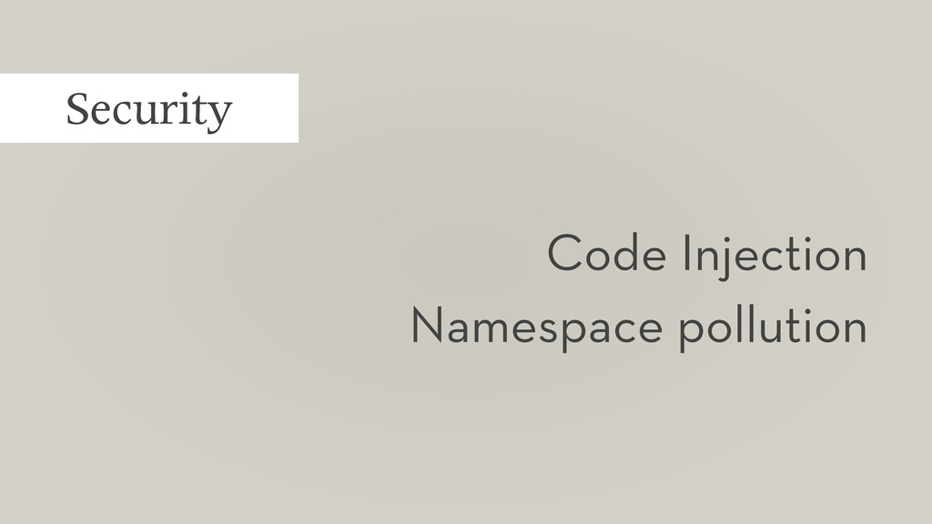 Security Code Injection Namespace pollution