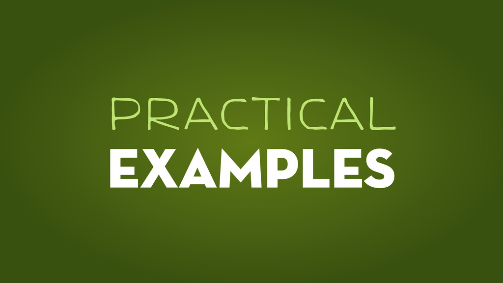 EXAMPLES PrACTICAl