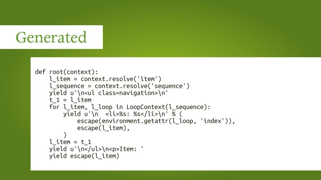 Generated def root(context): l_item = context.r...
