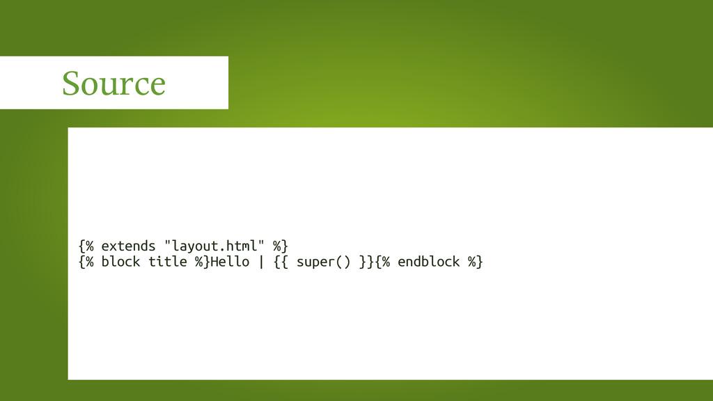 "Source {% extends ""layout.html"" %} {% block tit..."