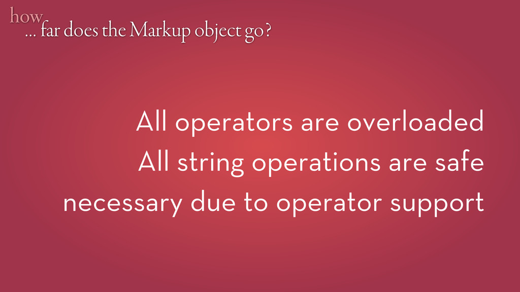 … far does the Markup object go? how All operat...