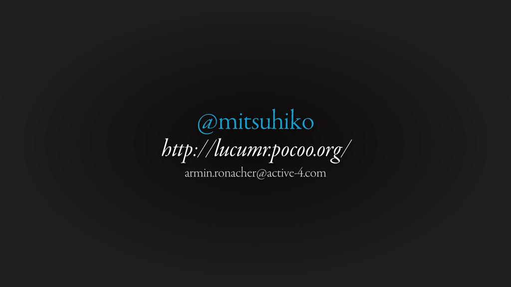 @mitsuhiko http://lucumr.pocoo.org/ armin.ronac...