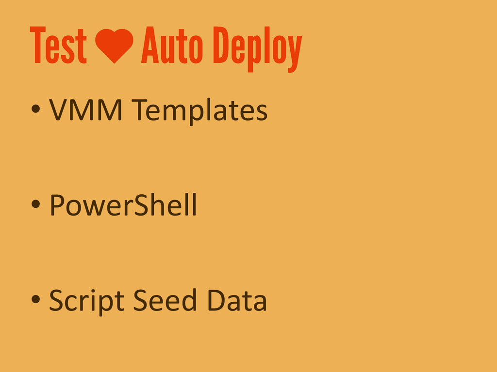 • VMM Templates • PowerShell • Script Seed Data