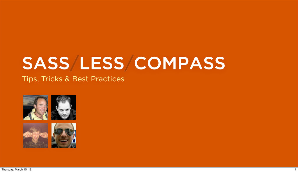SASS/LESS/COMPASS Tips, Tricks & Best Practices...