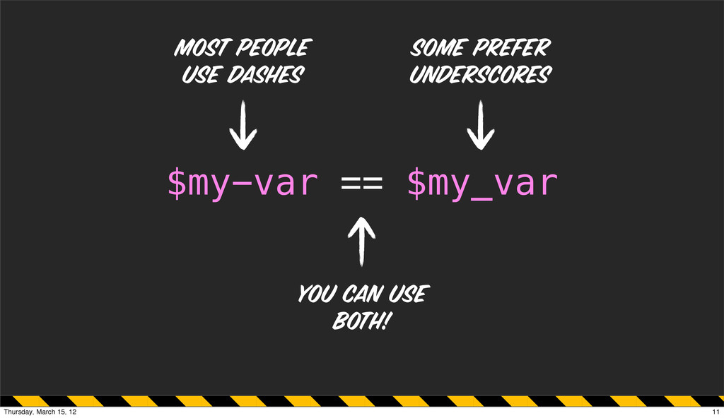 you can use both! == some prefer underscores $m...