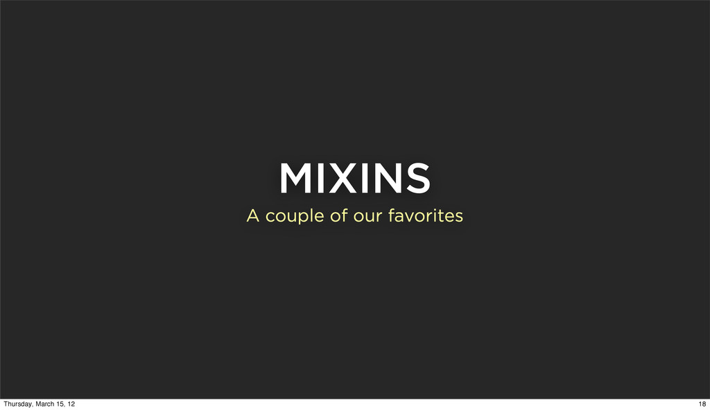 MIXINS A couple of our favorites 18 Thursday, M...