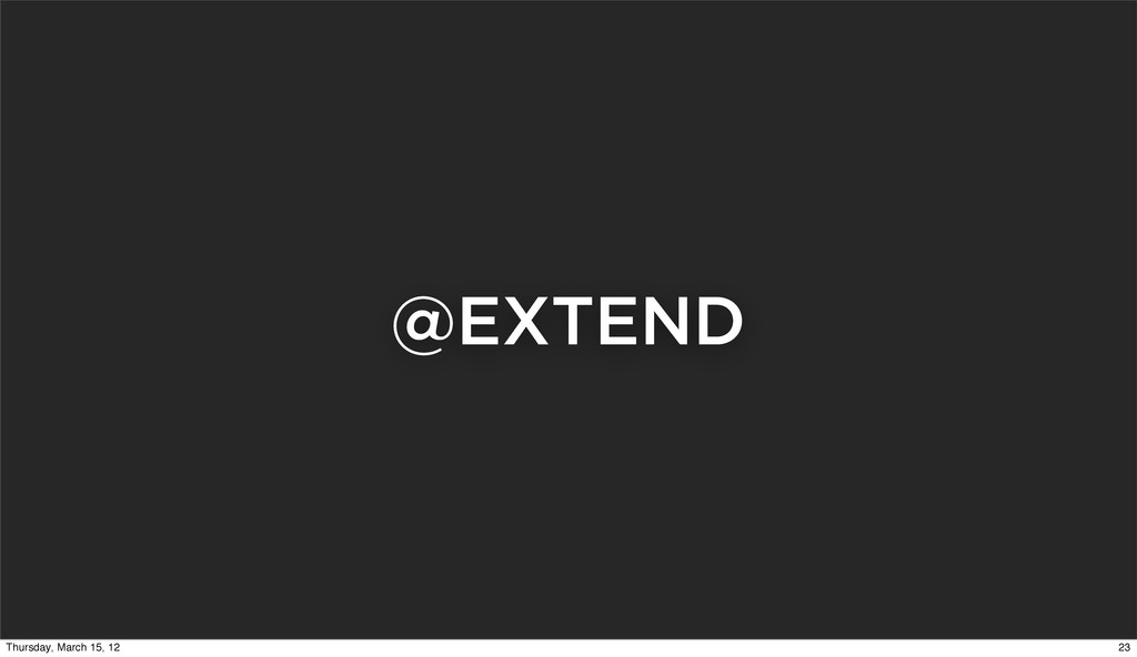 @EXTEND 23 Thursday, March 15, 12