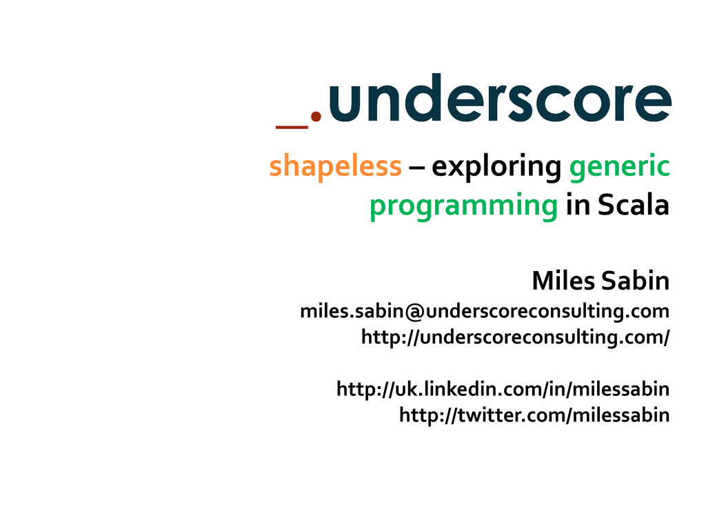 shapeless – exploring generic programming in Sc...