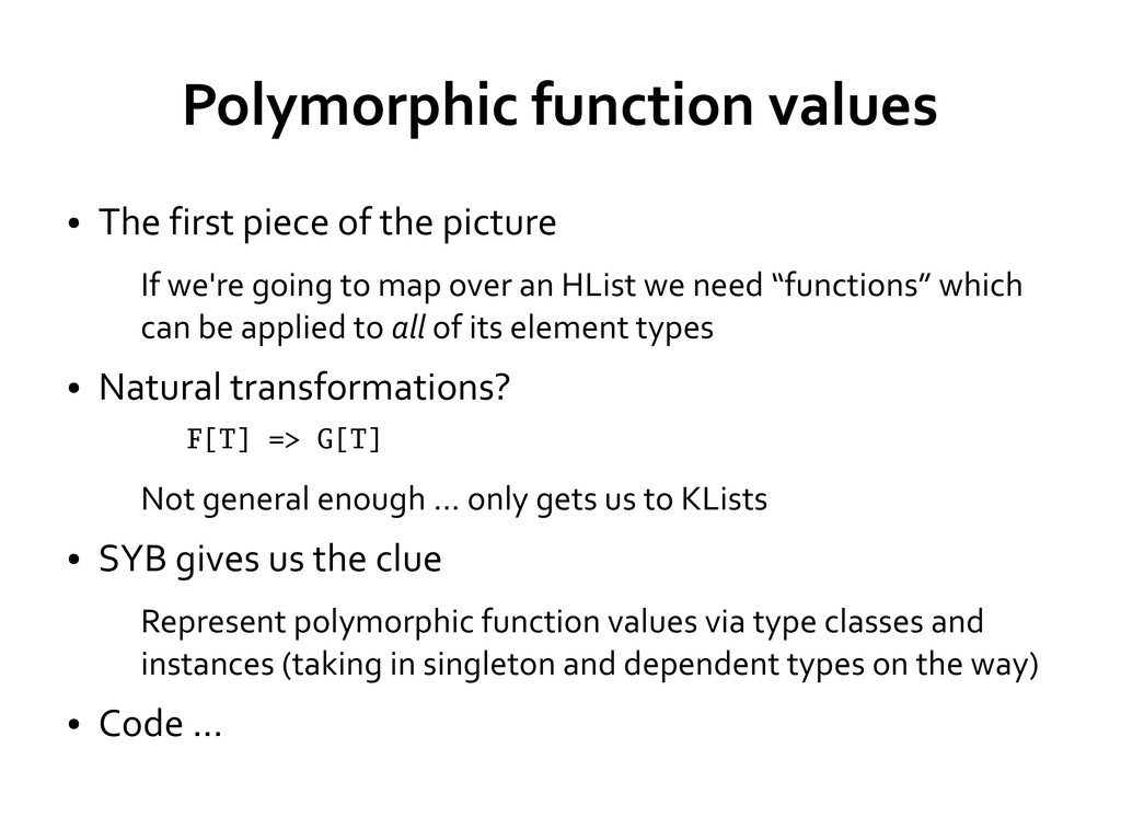 Polymorphic function values ● The first piece o...
