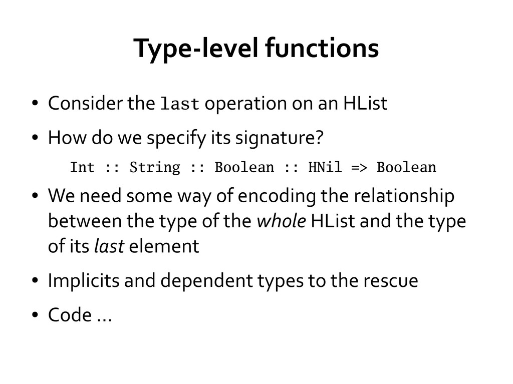 Type-level functions ● Consider the last operat...