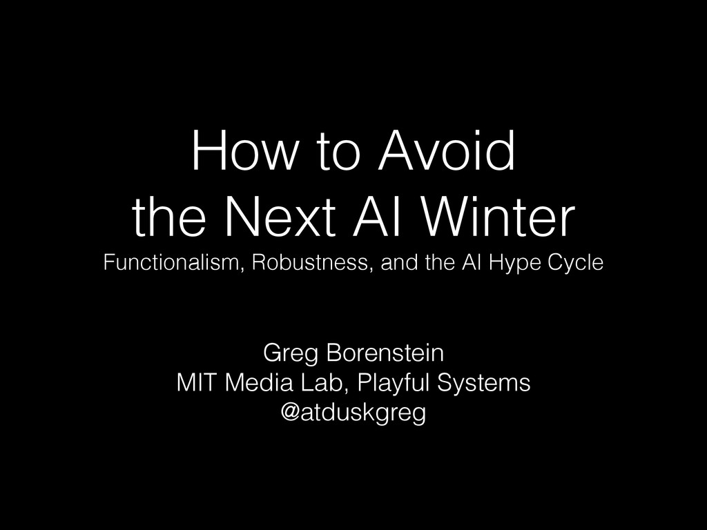 How to Avoid the Next AI Winter Functionalism, ...