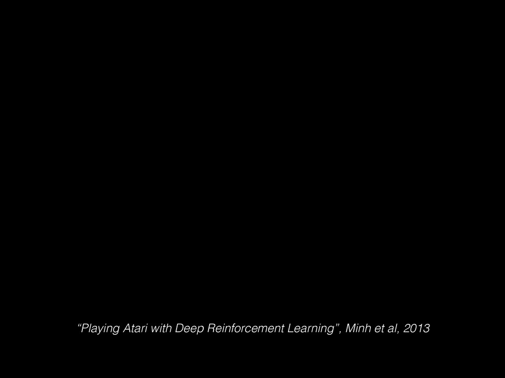 """""""Playing Atari with Deep Reinforcement Learning..."""