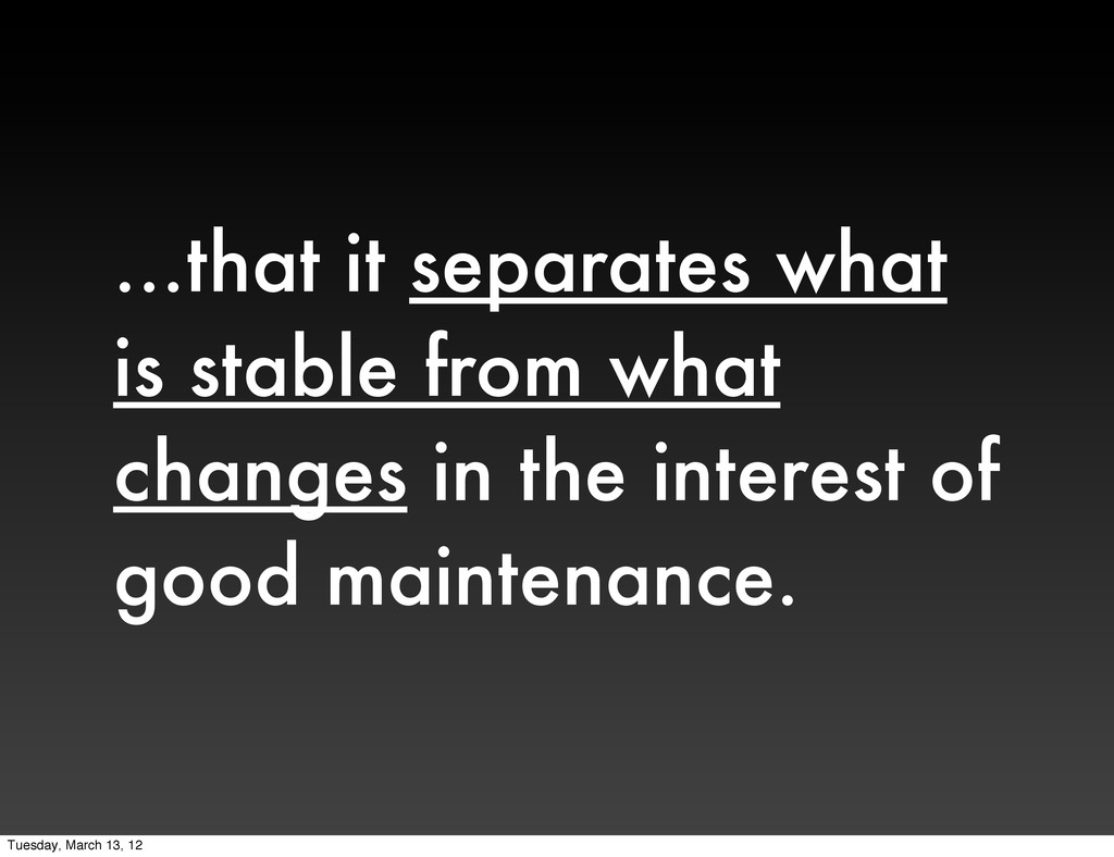 ...that it separates what is stable from what c...