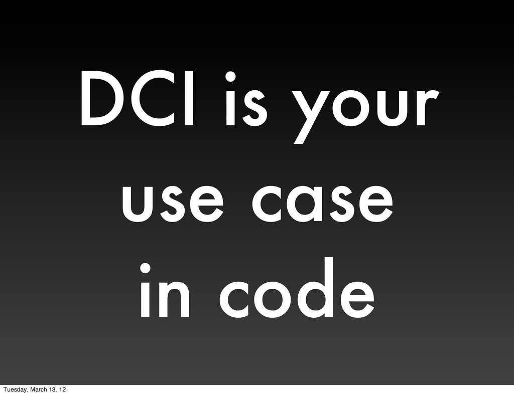 DCI is your use case in code Tuesday, March 13,...