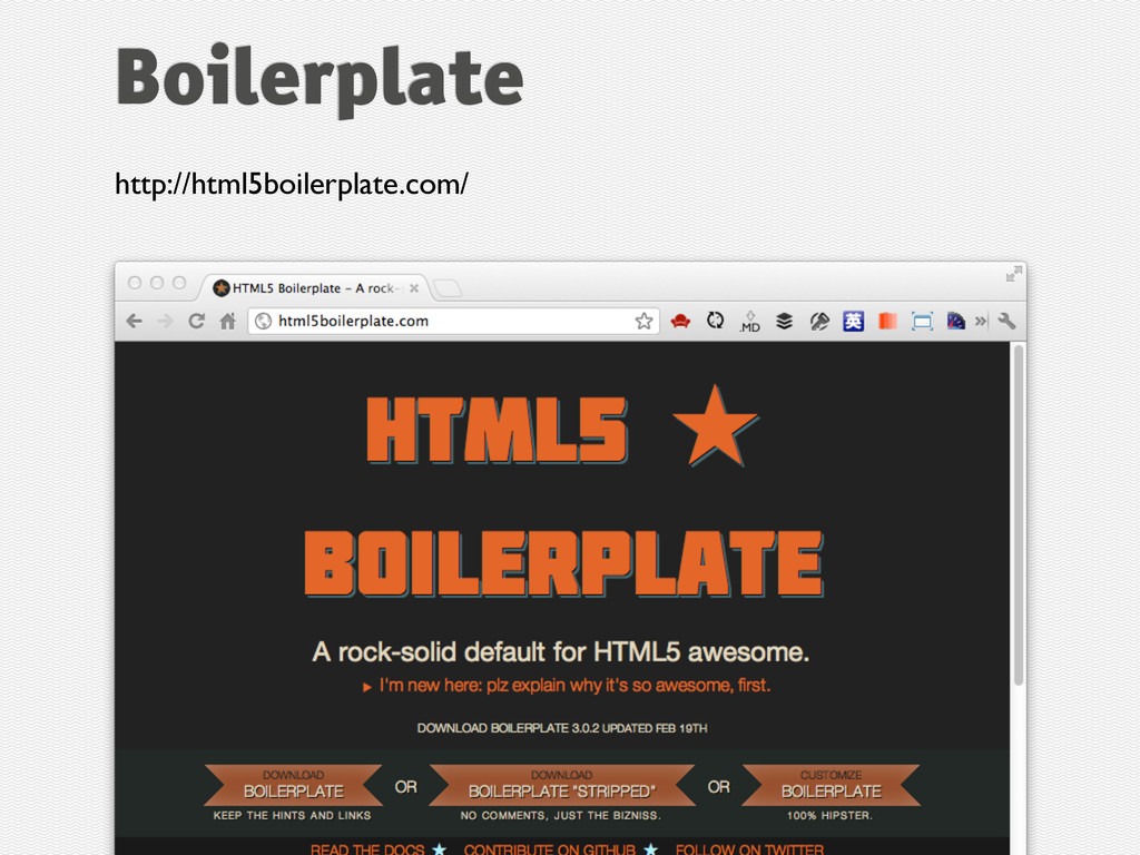 http://html5boilerplate.com/ Boilerplate