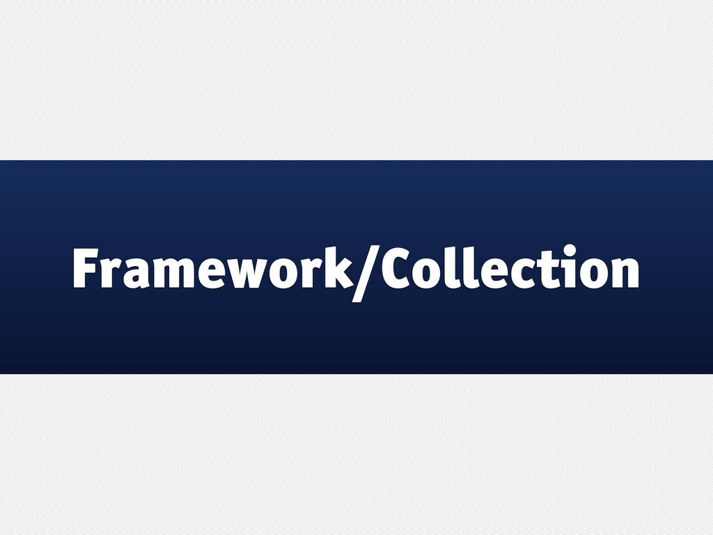 Framework/Collection