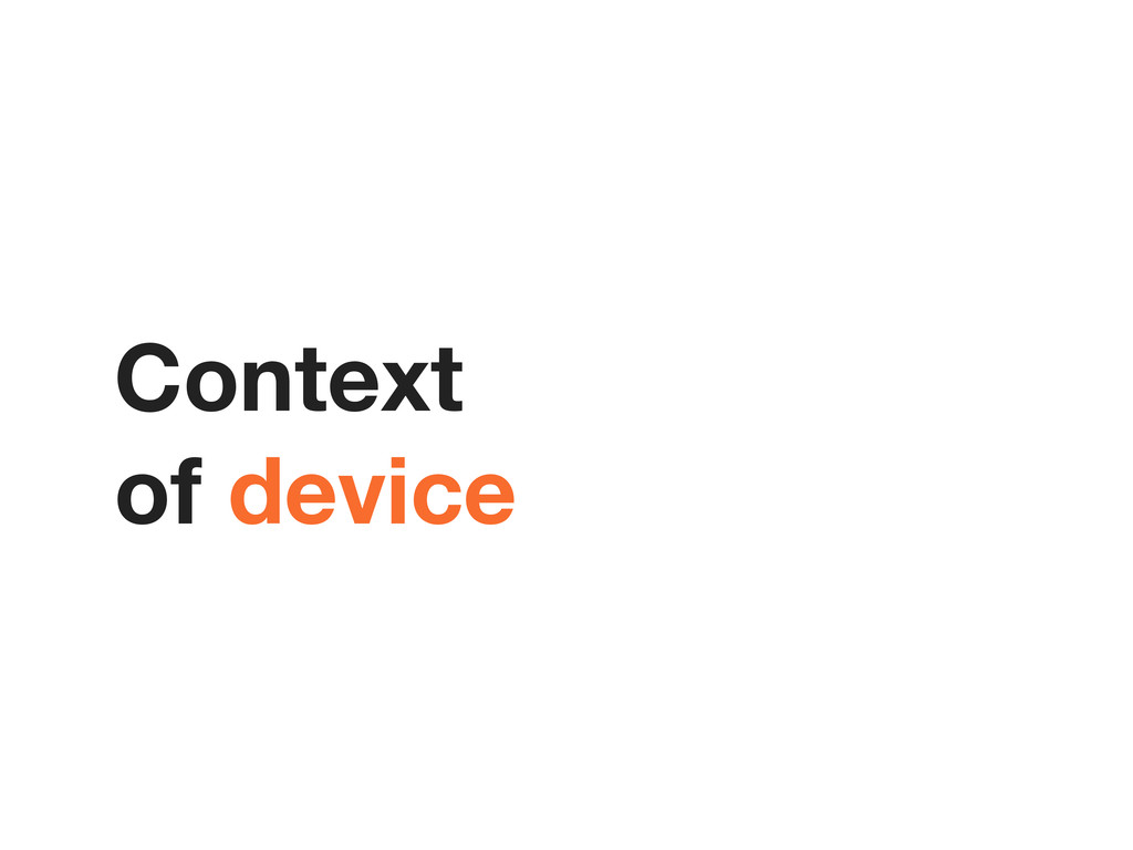 Context of device