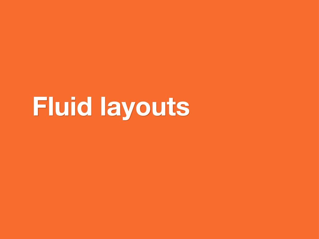 Fluid layouts