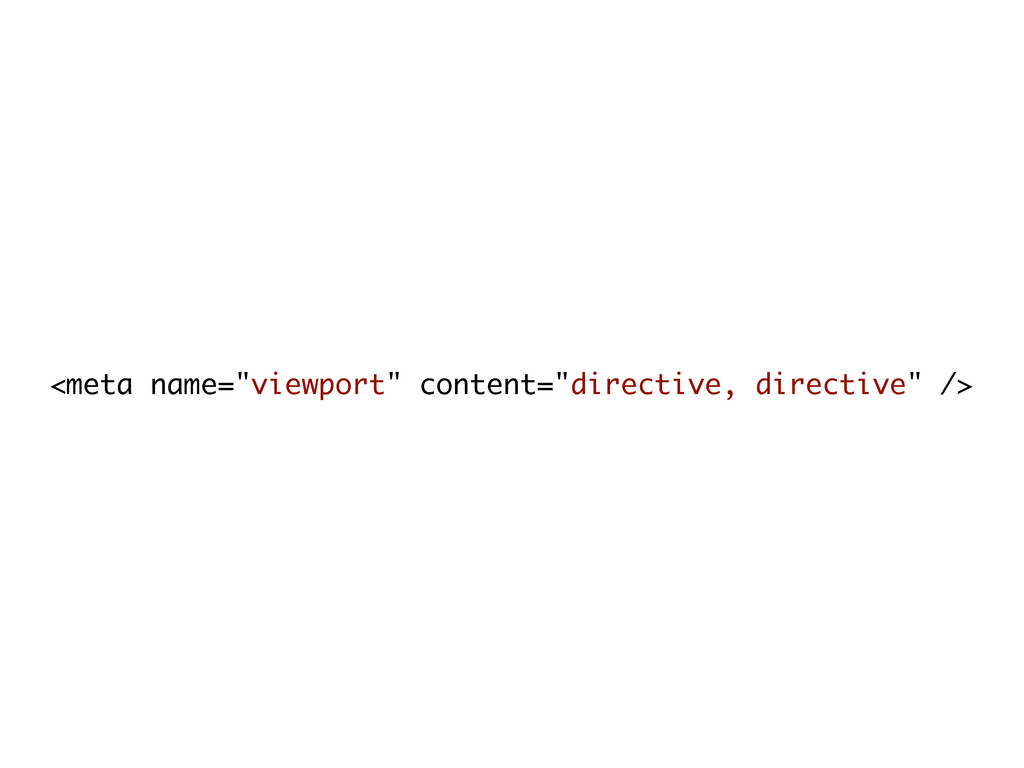 "<meta name=""viewport"" content=""directive, direc..."