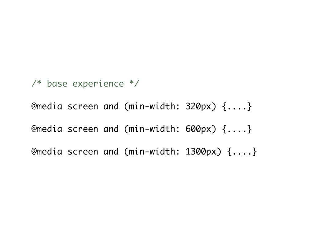 /* base experience */ @media screen and (min-wi...