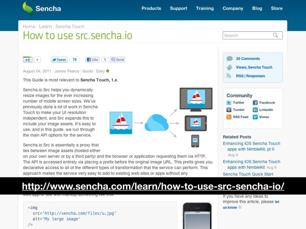 http://www.sencha.com/learn/how-to-use-src-senc...