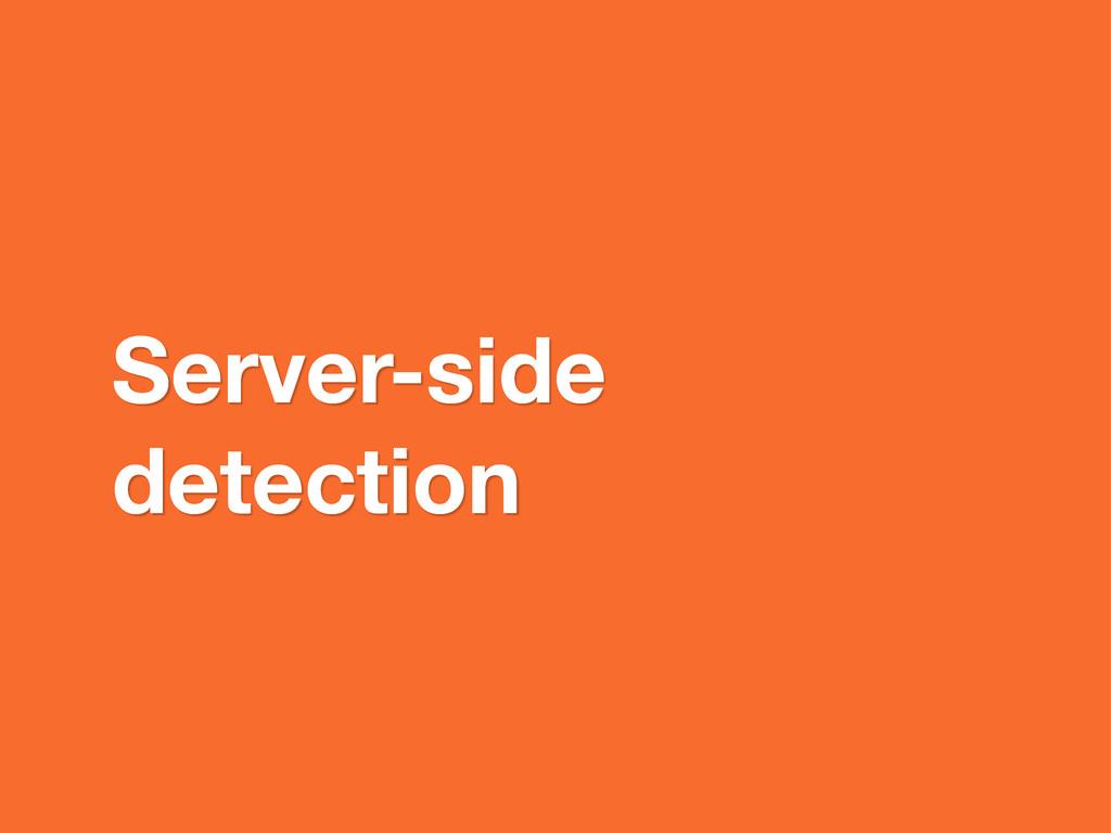 Server-side detection