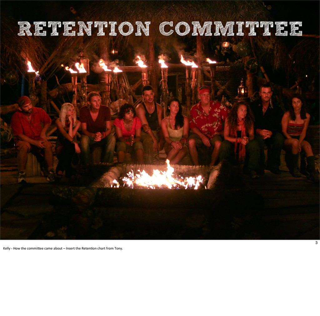 RETENTION COMMITTEE 3 Kelly	