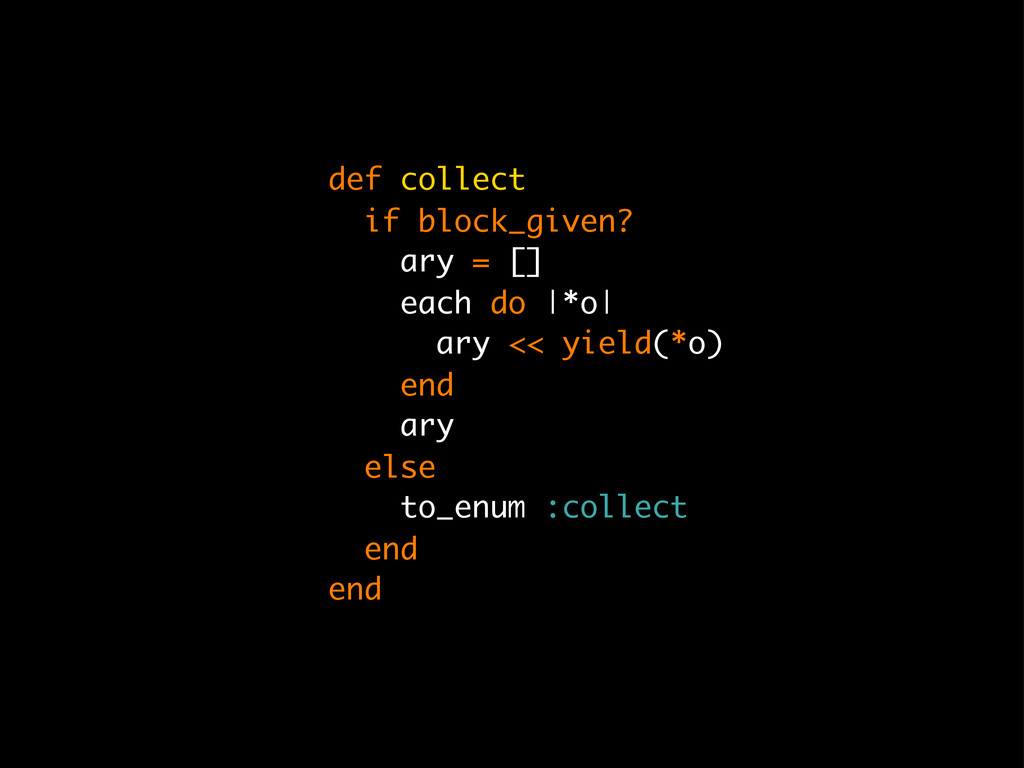 def collect if block_given? ary = [] each do  *...